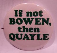 If Not Bowen then Quayle